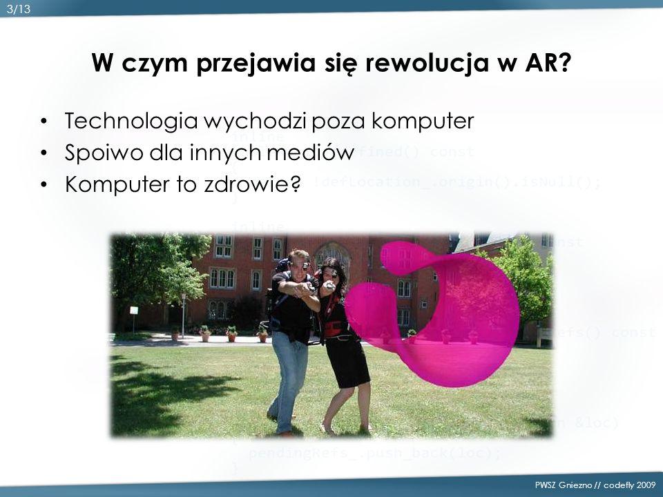 PWSZ Gniezno // codefly 2009 Poszerzona rzeczywistość w komputerze Źródło: Wprost (Nr 34/35), Prawdziwy Matrix – Mirosław Stańczyk 4/13