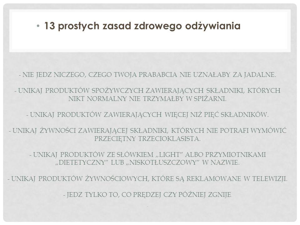 13 PROSTYCH ZASAD ZDROWEGO ODŻYWIANIA CD.