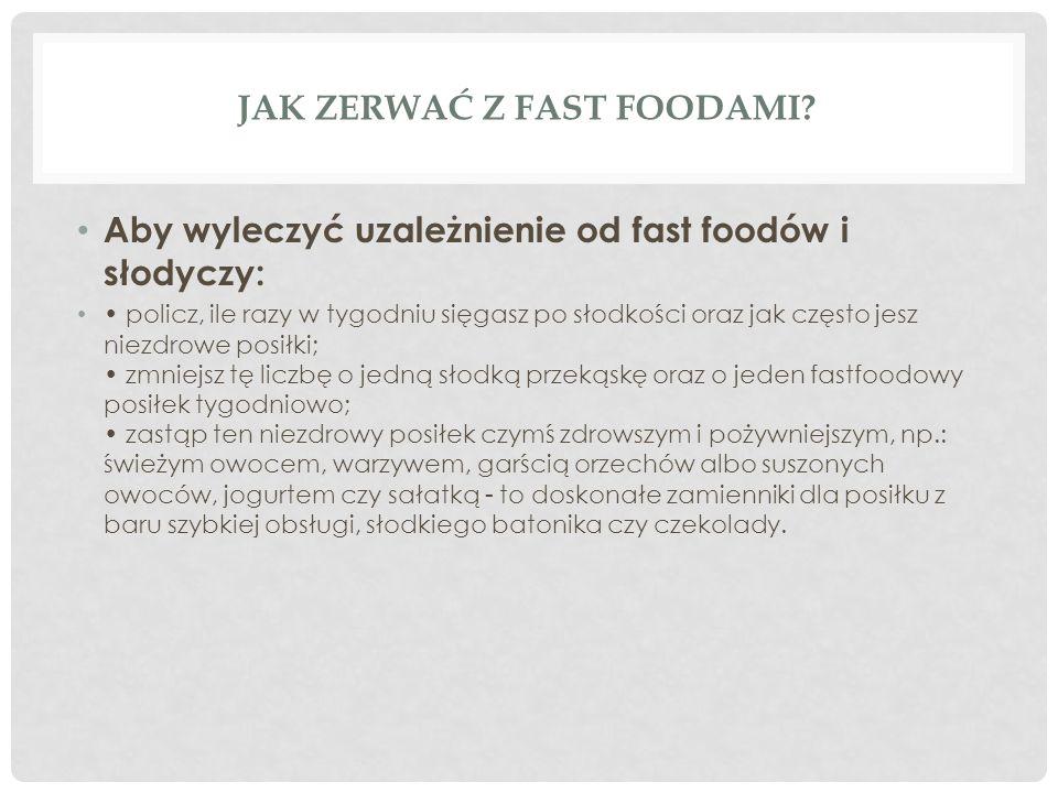 JAK ZERWAĆ Z FASTFOODAMI ?CD.