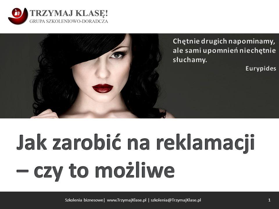 1 Szkolenia biznesowe| www.TrzymajKlase.pl | szkolenia@TrzymajKlase.pl