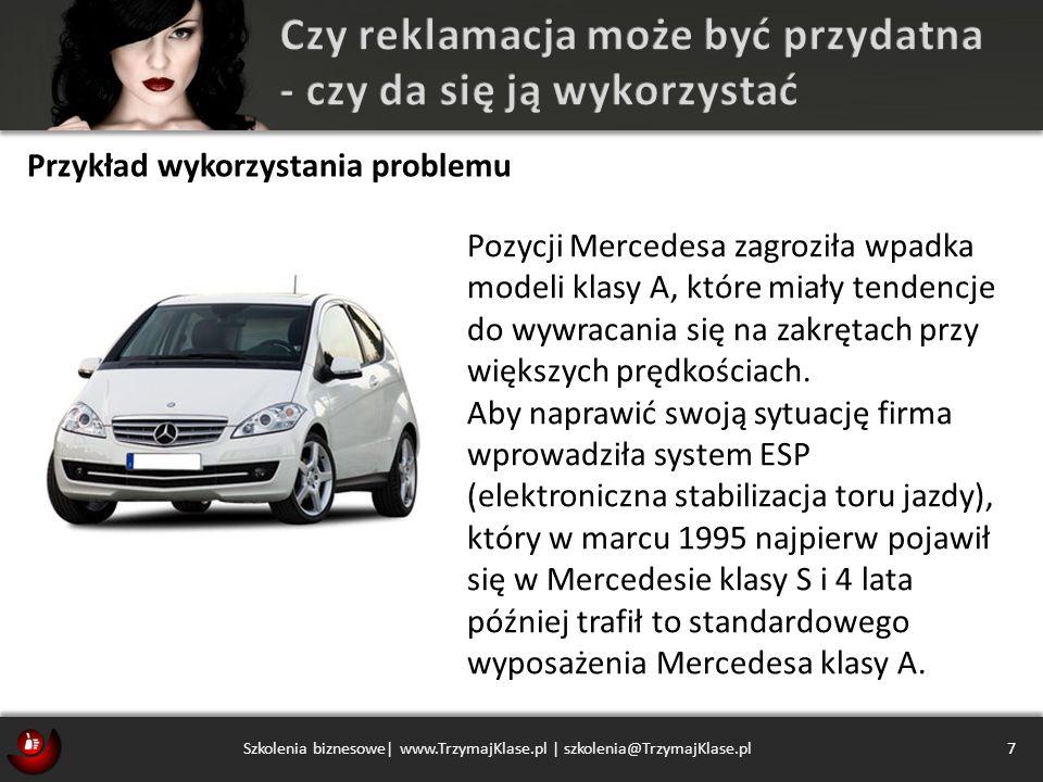 7 Szkolenia biznesowe| www.TrzymajKlase.pl | szkolenia@TrzymajKlase.pl Pozycji Mercedesa zagroziła wpadka modeli klasy A, które miały tendencje do wyw