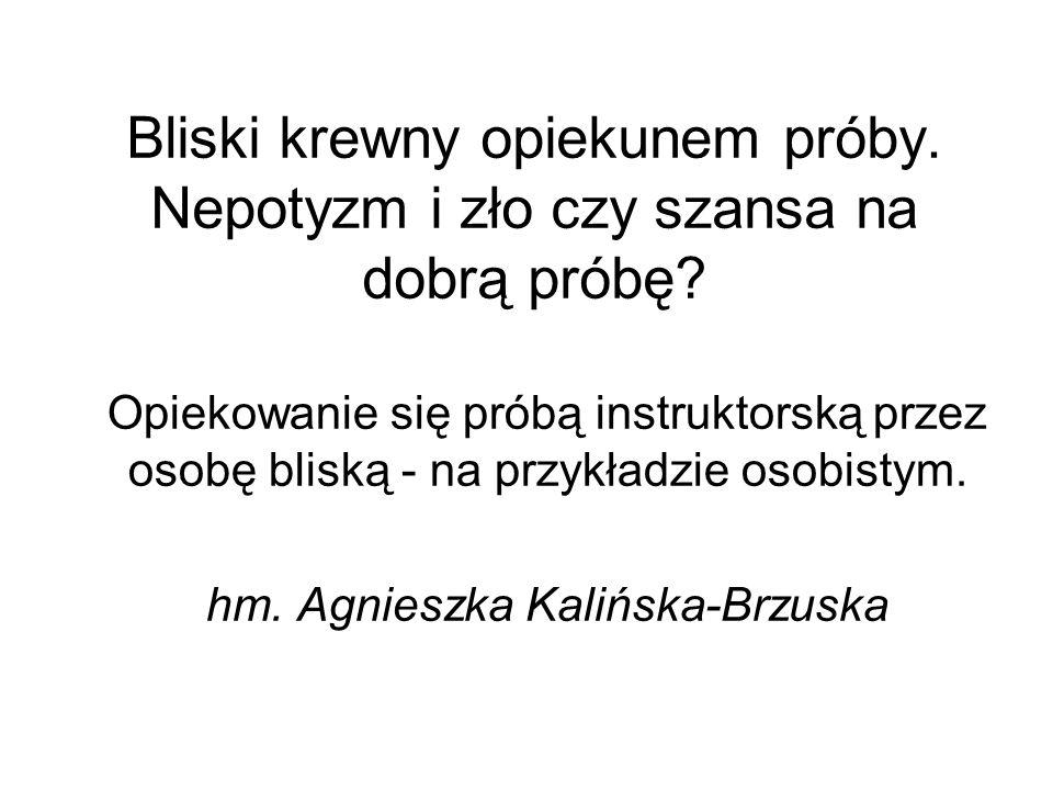 ja czyli kto.instruktorka ZHP od roku 1984r.