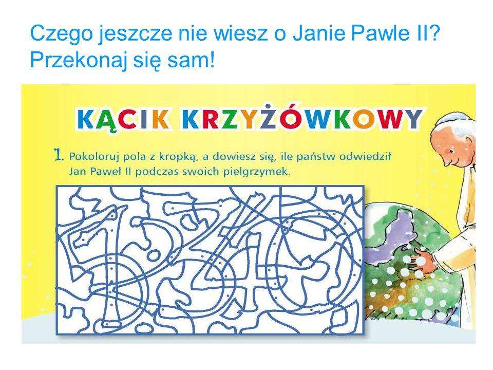 Czego jeszcze nie wiesz o Janie Pawle II Przekonaj się sam!
