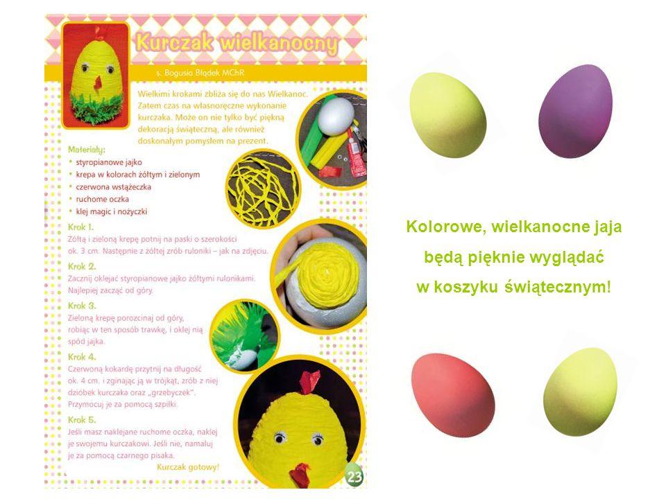Kolorowe, wielkanocne jaja będą pięknie wyglądać w koszyku świątecznym!