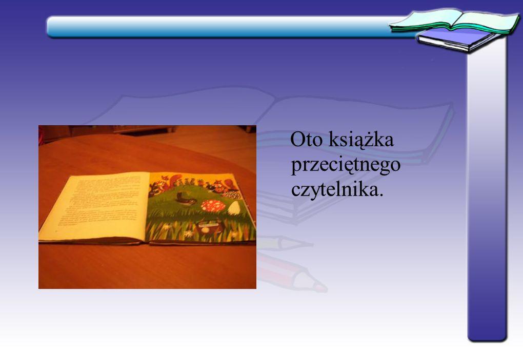 Czego nie lubi książka? Prezentacja multimedialna przygotowana przez ucznia klasy IVb Szkoły Podstawowej Nr3 im. Wł. Broniewskiego w Czerwionce-Leszcz
