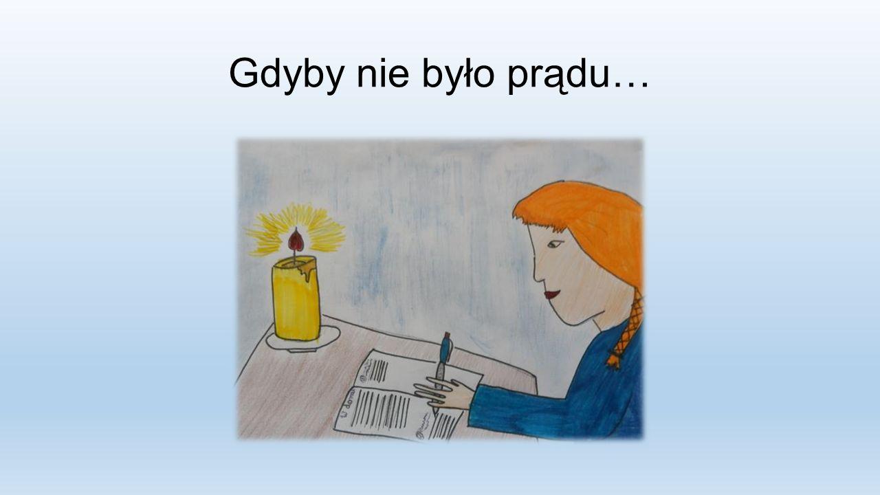Gdyby nie było prądu…