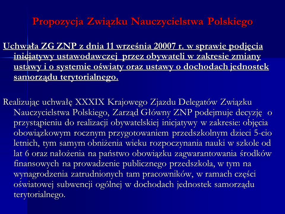 Propozycja Związku Nauczycielstwa Polskiego Uchwała ZG ZNP z dnia 11 września 20007 r. w sprawie podjęcia inicjatywy ustawodawczej przez obywateli w z