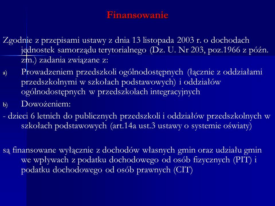 Finansowanie Zgodnie z przepisami ustawy z dnia 13 listopada 2003 r. o dochodach jednostek samorządu terytorialnego (Dz. U. Nr 203, poz.1966 z późn. z