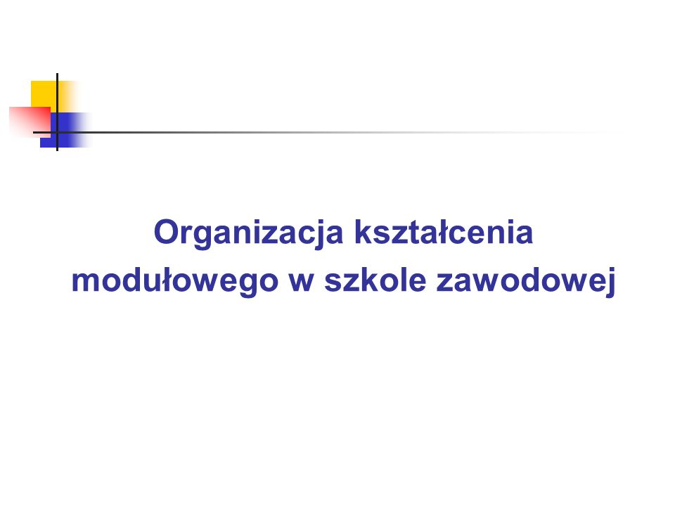 Organizacja kształcenia modułowego w szkole zawodowej