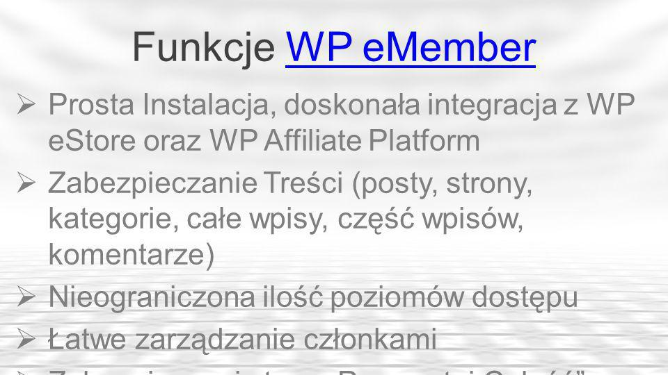 Funkcje WP eMemberWP eMember Prosta Instalacja, doskonała integracja z WP eStore oraz WP Affiliate Platform Zabezpieczanie Treści (posty, strony, kategorie, całe wpisy, część wpisów, komentarze) Nieograniczona ilość poziomów dostępu Łatwe zarządzanie członkami Zabezpieczenie typu Przeczytaj Całość