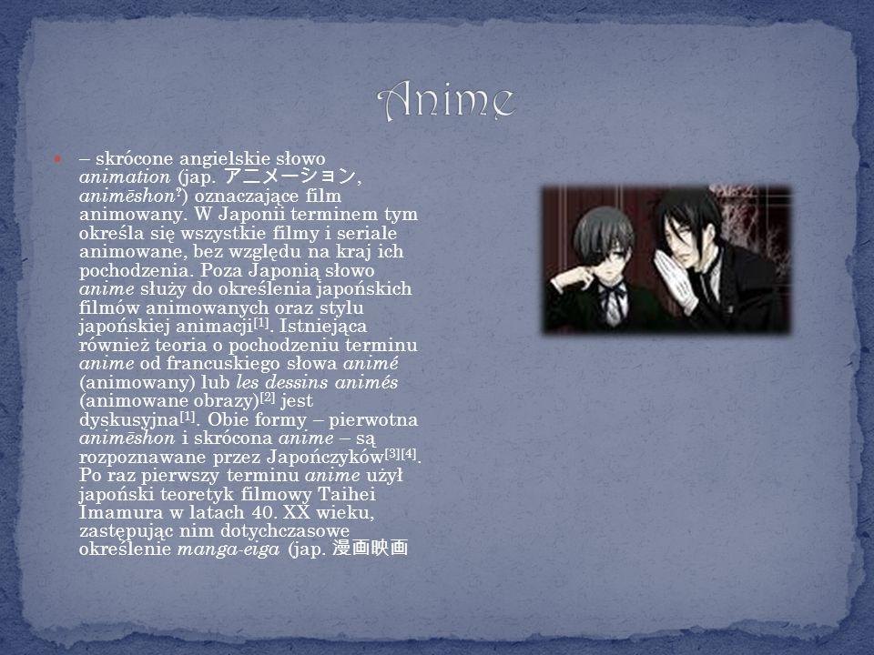 – skrócone angielskie słowo animation (jap., animēshon .