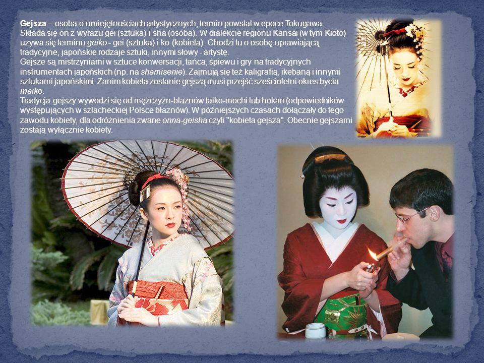 Gejsza – osoba o umiejętnościach artystycznych; termin powstał w epoce Tokugawa.