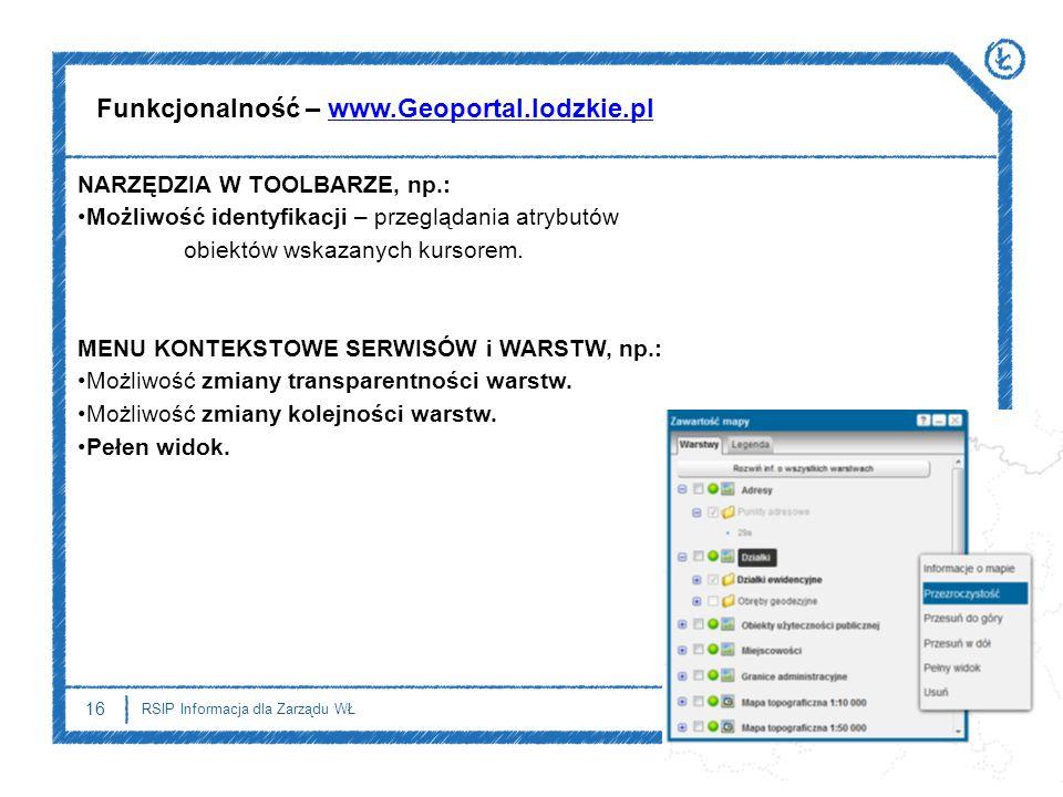 16 RSIP Informacja dla Zarządu WŁ NARZĘDZIA W TOOLBARZE, np.: Możliwość identyfikacji – przeglądania atrybutów obiektów wskazanych kursorem. MENU KONT
