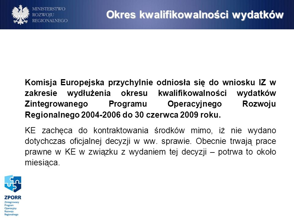 Stan wdrażania ZPORR (stan na koniec grudnia 2008 r.) Alokacja2004-2006 102,4% alokacji 96,0% alokacji 88,3% alokacji