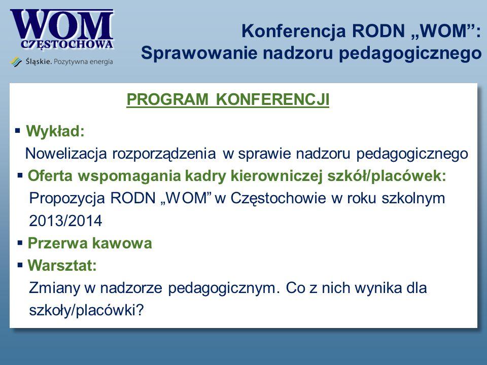 Konferencja RODN WOM: Sprawowanie nadzoru pedagogicznego PROGRAM KONFERENCJI Wykład: Nowelizacja rozporządzenia w sprawie nadzoru pedagogicznego Ofert