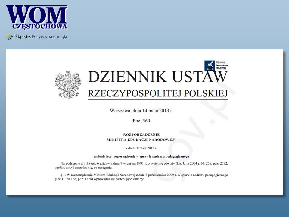 Rozporządzenie weszło w życie po upływie 30 dni Znowelizowane przepisy rozporządzenia w sprawie nadzoru pedagogicznego weszły w życie w dwóch terminach: 14 czerwca 2013 r.