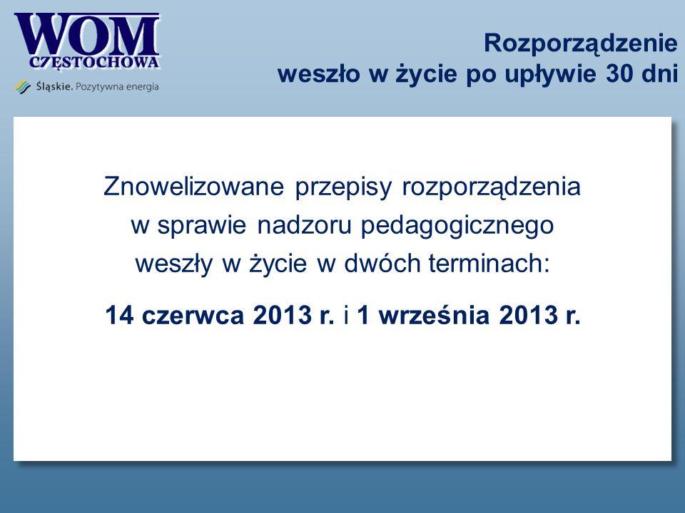 Zmiany obowiązujące od 1 września MODYFIKACJA WYMAGAŃ WOBEC SZKÓŁ I PLACÓWEK §1 pkt 2 lit.