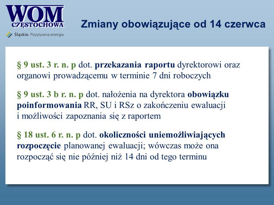 Zmiany obowiązujące od 14 czerwca § 9 ust. 3 r. n. p dot. przekazania raportu dyrektorowi oraz organowi prowadzącemu w terminie 7 dni roboczych § 9 us