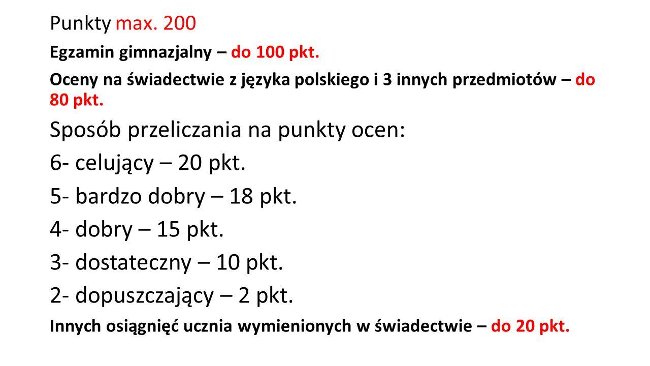 Punkty max. 200 Egzamin gimnazjalny – do 100 pkt.