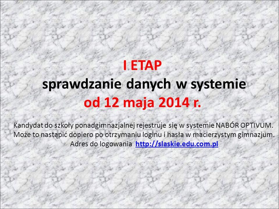I ETAP sprawdzanie danych w systemie od 12 maja 2014 r.