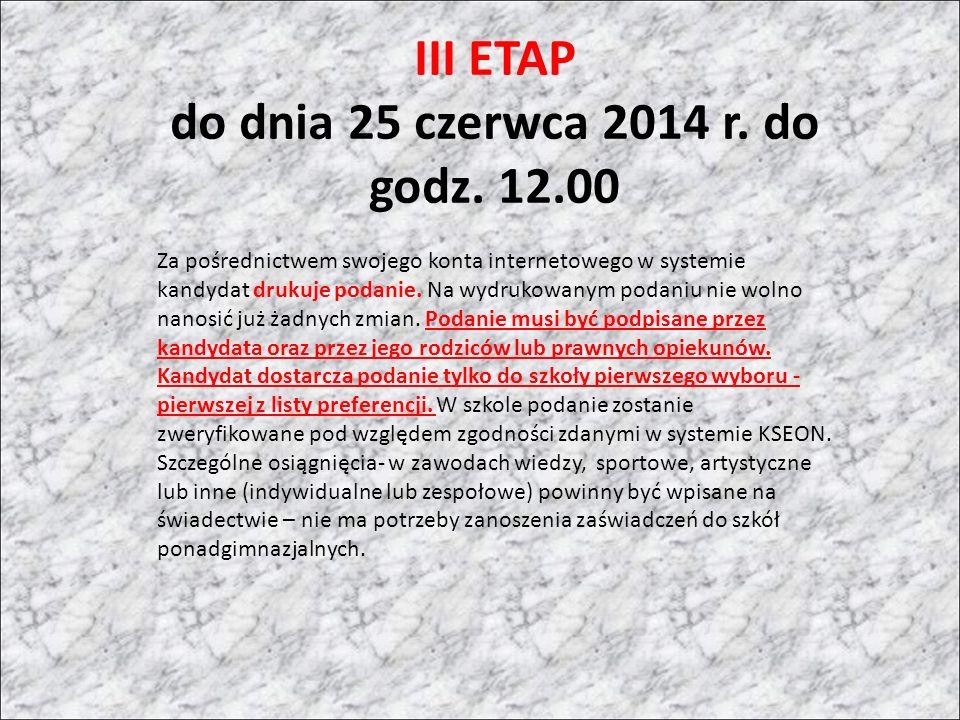 III ETAP do dnia 25 czerwca 2014 r. do godz.