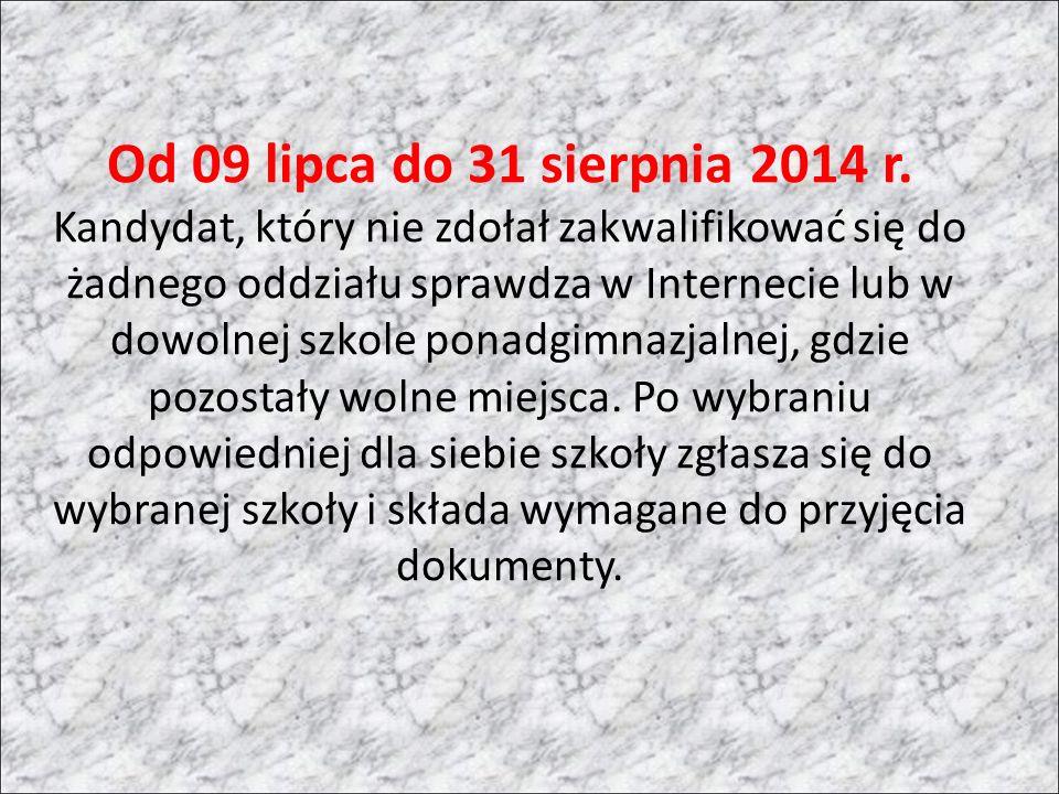 Od 09 lipca do 31 sierpnia 2014 r.