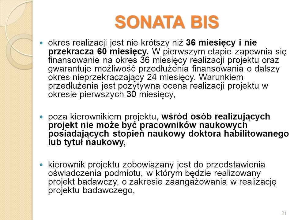 SONATA BIS okres realizacji jest nie krótszy niż 36 miesięcy i nie przekracza 60 miesięcy. W pierwszym etapie zapewnia się finansowanie na okres 36 mi