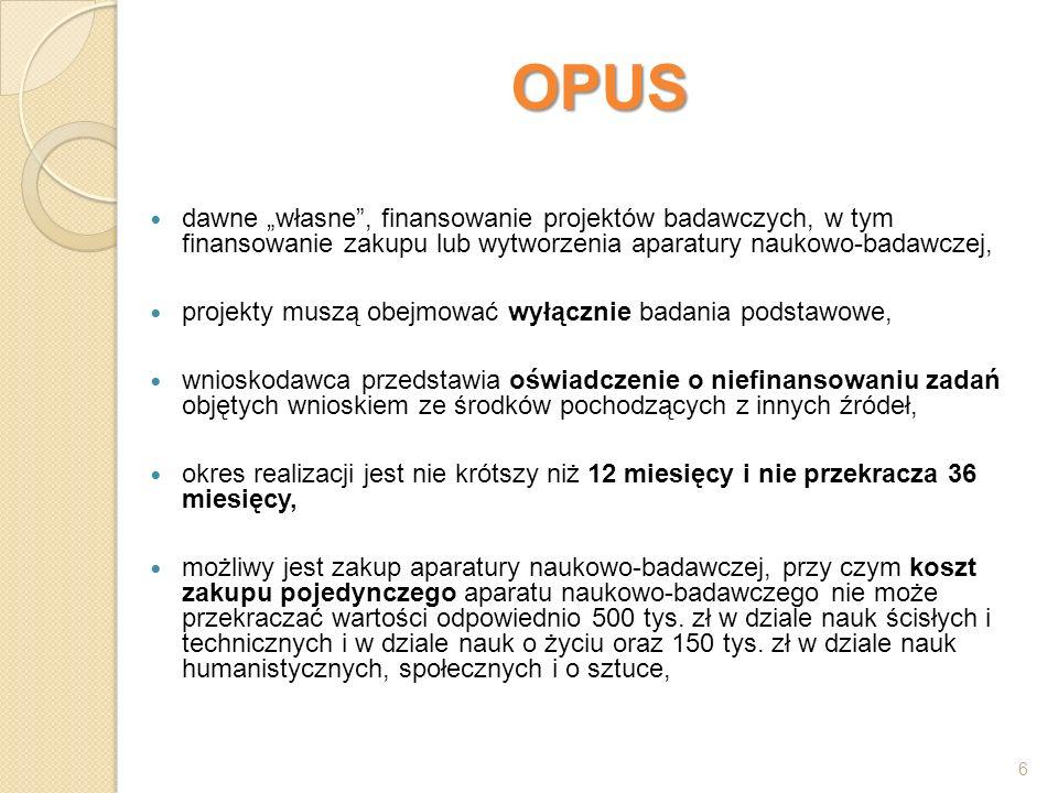 OPUS koszty pośrednie nie mogą przekraczać 30% wnioskowanych kosztów bezpośrednich, z wyłączeniem kosztów aparatury, do wniosku należy dołączyć skrócony i szczegółowy opis projektu badawczego; skrócony opis projektu badawczego nieprzekraczający 5 stron standardowego maszynopisu należy przygotować w języku polskim, szczegółowy opis projektu badawczego nieprzekraczający 15 stron standardowego maszynopisu należy przygotować w języku angielskim, z wyjątkiem paneli HS2 i HS3 (ontologia i metafizyka, ontologie szczegółowe, epistemologia).