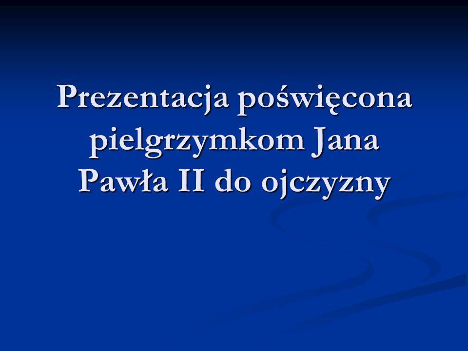 Trasa: 2 czerwca - Warszawa (przylot), Gniezno 2 czerwca - Warszawa (przylot), Gniezno 3-6 czerwca - Częstochowa 3-6 czerwca - Częstochowa 6 czerwca - Kraków 6 czerwca - Kraków 7 czerwca - Kalwaria Zebrzydowska, Wadowice 7 czerwca - Kalwaria Zebrzydowska, Wadowice 8 czerwca - Oświęcim 8 czerwca - Oświęcim 9 czerwca - Nowy Targ 9 czerwca - Nowy Targ 10 czerwca - Kraków (pożegnanie) 10 czerwca - Kraków (pożegnanie)