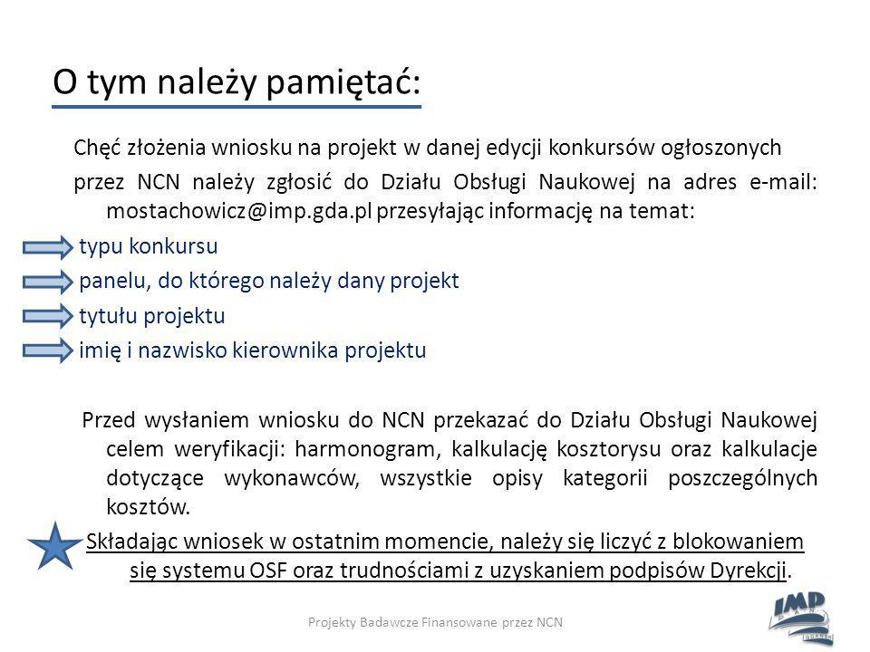 O tym należy pamiętać: Chęć złożenia wniosku na projekt w danej edycji konkursów ogłoszonych przez NCN należy zgłosić do Działu Obsługi Naukowej na ad