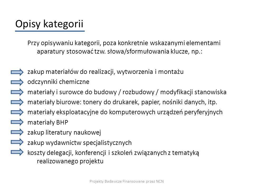 Opisy kategorii Przy opisywaniu kategorii, poza konkretnie wskazanymi elementami aparatury stosować tzw. słowa/sformułowania klucze, np.: zakup materi