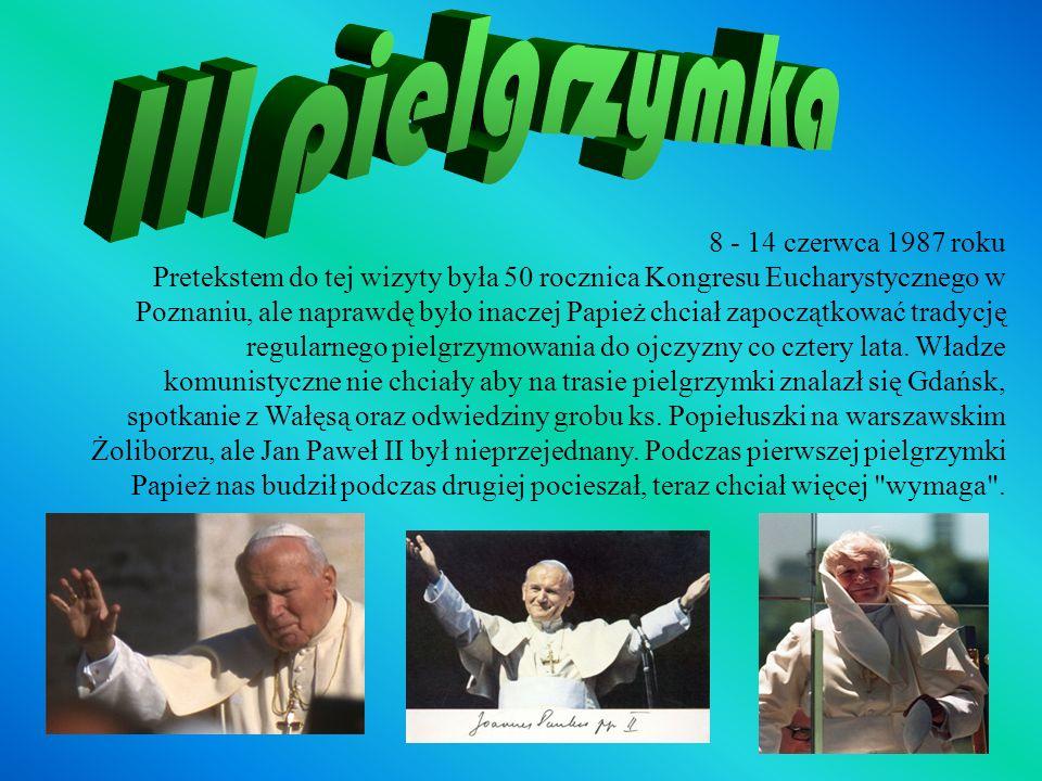 8 - 14 czerwca 1987 roku Pretekstem do tej wizyty była 50 rocznica Kongresu Eucharystycznego w Poznaniu, ale naprawdę było inaczej Papież chciał zapoczątkować tradycję regularnego pielgrzymowania do ojczyzny co cztery lata.