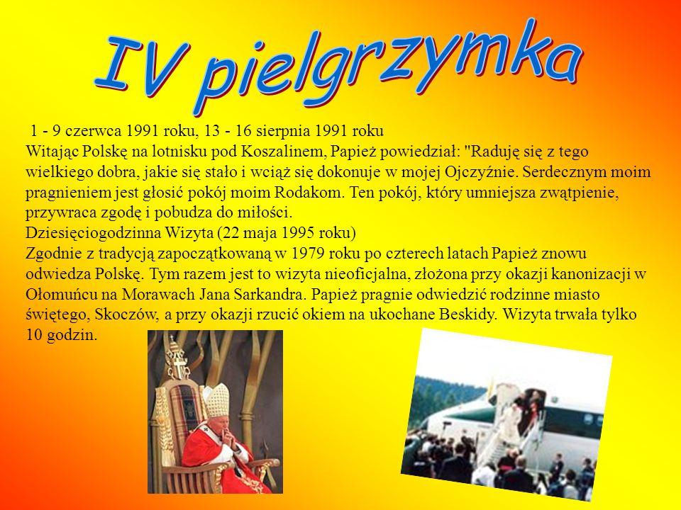 1 - 9 czerwca 1991 roku, 13 - 16 sierpnia 1991 roku Witając Polskę na lotnisku pod Koszalinem, Papież powiedział: Raduję się z tego wielkiego dobra, jakie się stało i wciąż się dokonuje w mojej Ojczyźnie.