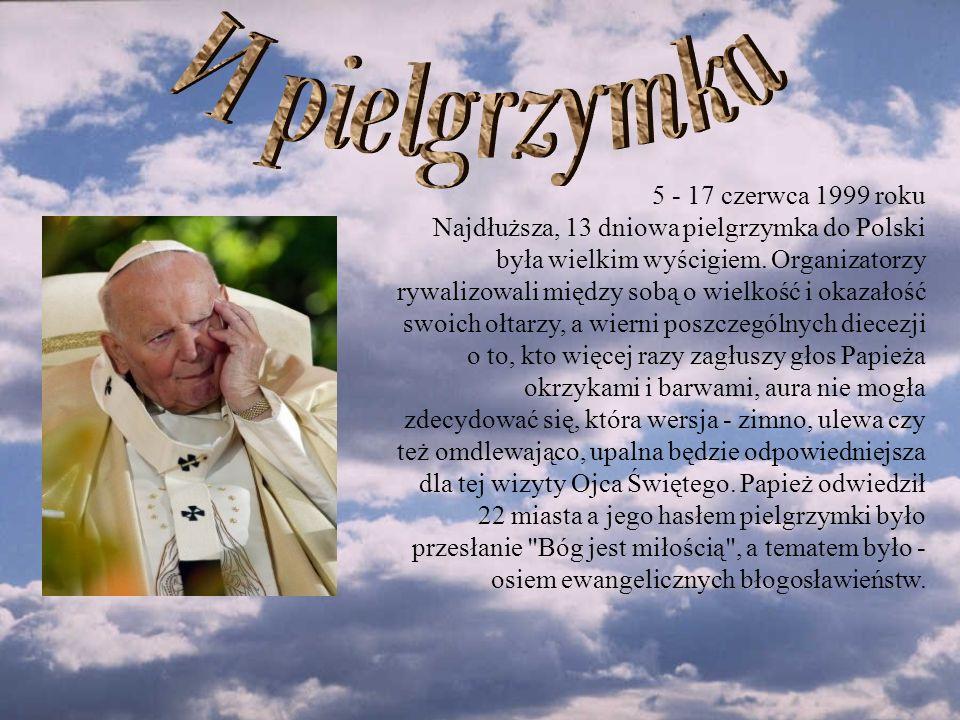 5 - 17 czerwca 1999 roku Najdłuższa, 13 dniowa pielgrzymka do Polski była wielkim wyścigiem.