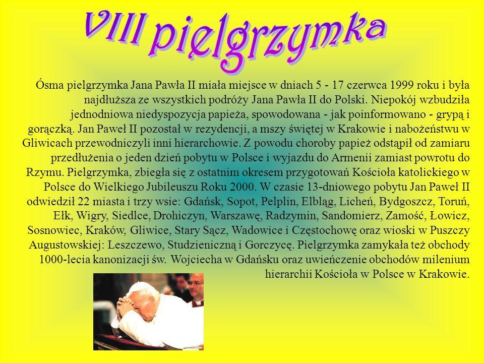 Ósma pielgrzymka Jana Pawła II miała miejsce w dniach 5 - 17 czerwca 1999 roku i była najdłuższa ze wszystkich podróży Jana Pawła II do Polski.