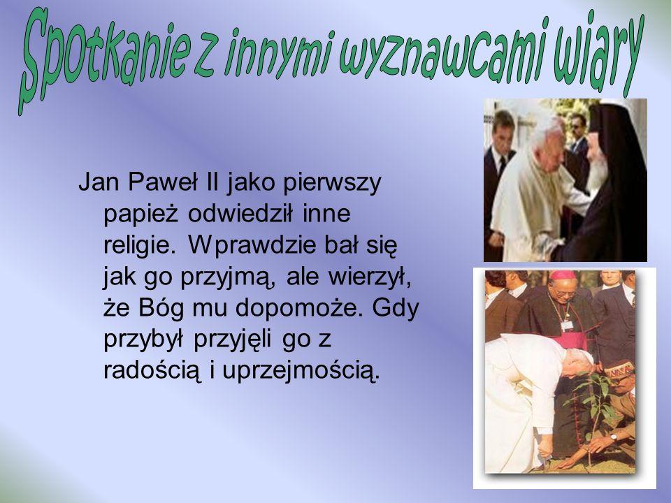 Jan Paweł II jako pierwszy papież odwiedził inne religie.