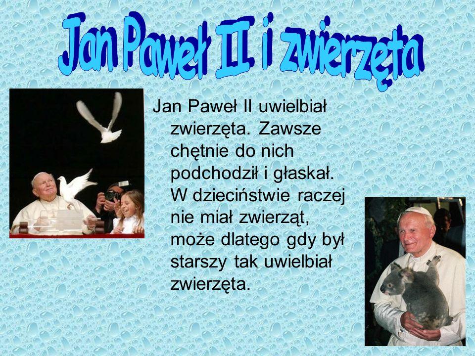 Jan Paweł II uwielbiał zwierzęta.Zawsze chętnie do nich podchodził i głaskał.