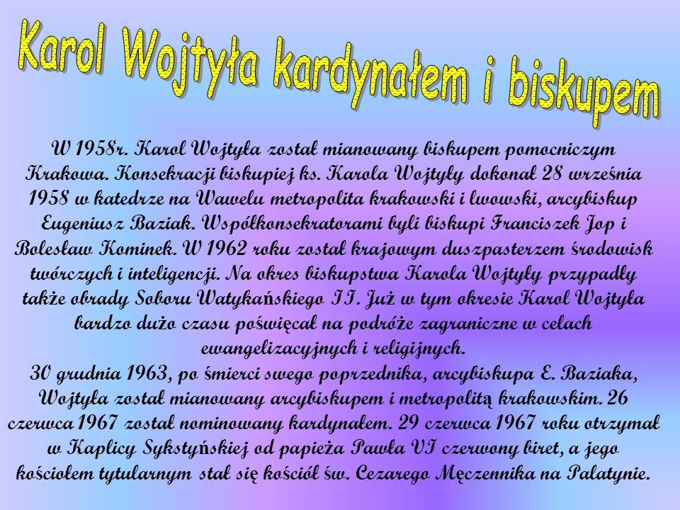 W 1958r.Karol Wojtyła został mianowany biskupem pomocniczym Krakowa.