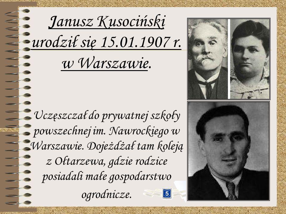 Janusz Kusociński urodził się 15.01.1907 r.w Warszawie.