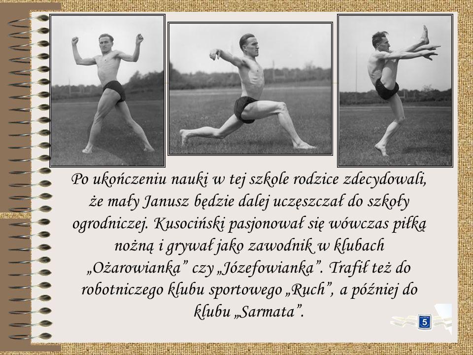 Janusz Kusociński urodził się 15.01.1907 r. w Warszawie. Uczęszczał do prywatnej szkoły powszechnej im. Nawrockiego w Warszawie. Dojeżdżał tam koleją