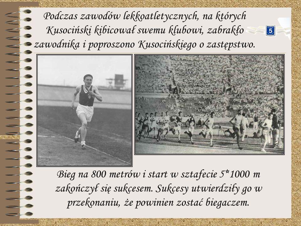 Podczas zawodów lekkoatletycznych, na których Kusociński kibicował swemu klubowi, zabrakło zawodnika i poproszono Kusocińskiego o zastępstwo.
