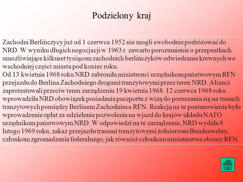 Podzielony kraj Zachodni Berlińczycy już od 1 czerwca 1952 nie mogli swobodnie podróżować do NRD. W wyniku długich negocjacji w 1963 r. zawarto porozu