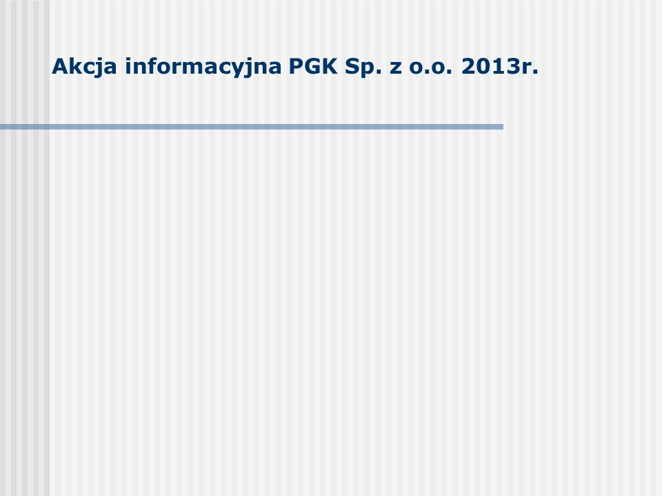 Akcja informacyjna PGK Sp. z o.o. 2013r.