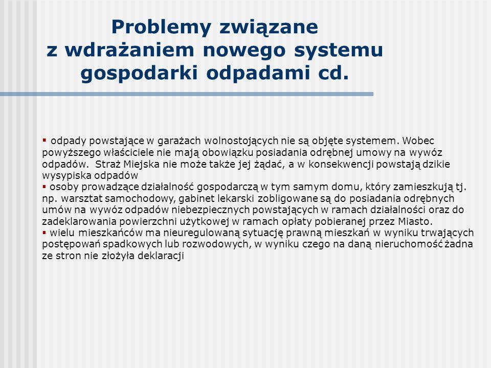 Problemy związane z wdrażaniem nowego systemu gospodarki odpadami cd.