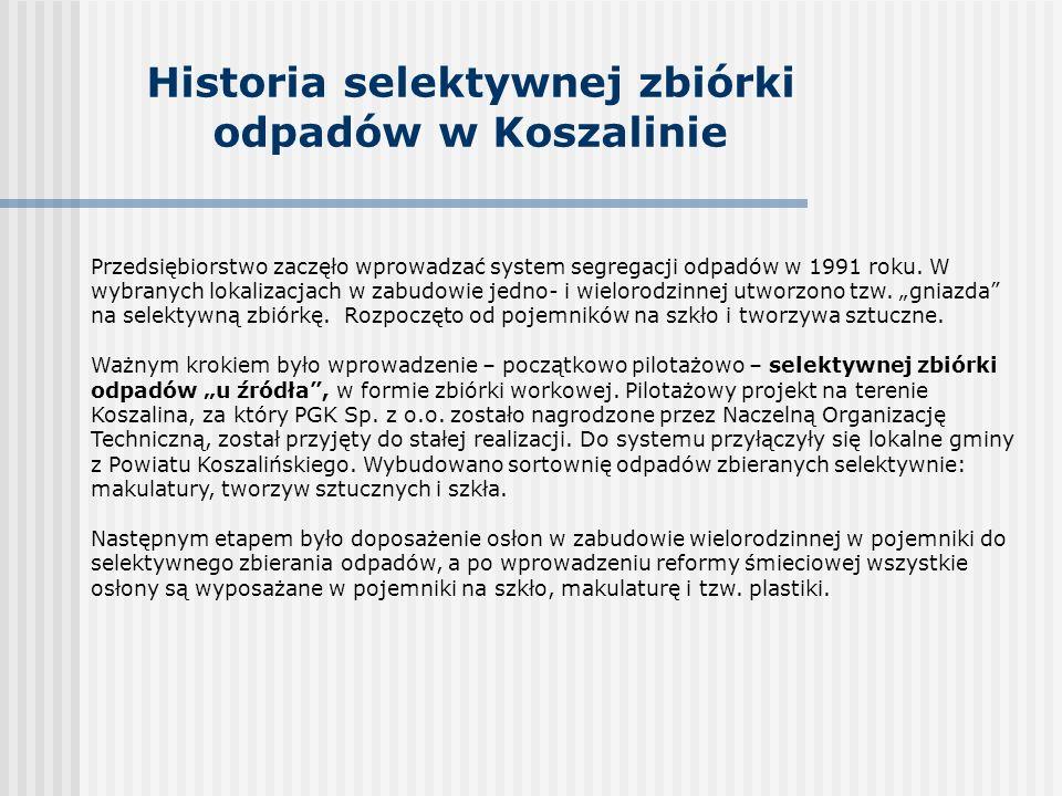 Historia selektywnej zbiórki odpadów w Koszalinie Przedsiębiorstwo zaczęło wprowadzać system segregacji odpadów w 1991 roku.