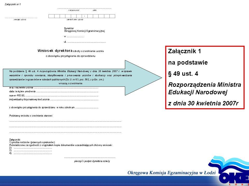 Załącznik 1 na podstawie § 49 ust. 4 Rozporządzenia Ministra Edukacji Narodowej z dnia 30 kwietnia 2007r