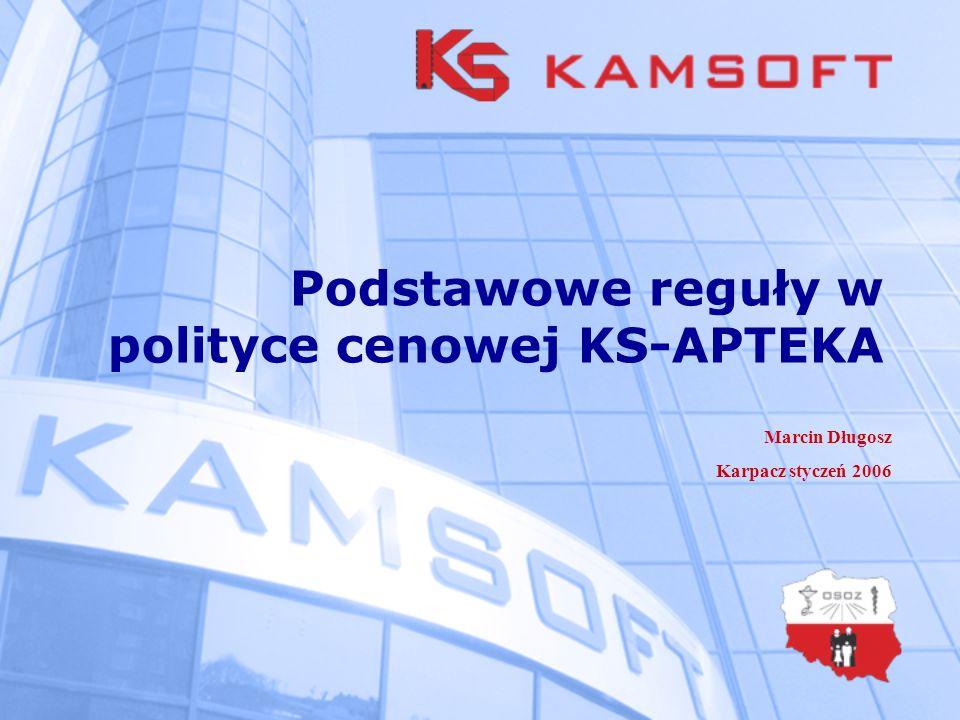 Podstawowe reguły w polityce cenowej KS-APTEKA Marcin Długosz Karpacz styczeń 2006