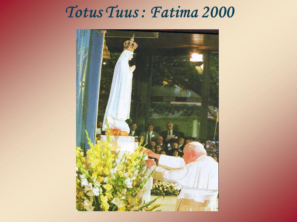 Totus Tuus : Fatima 2000