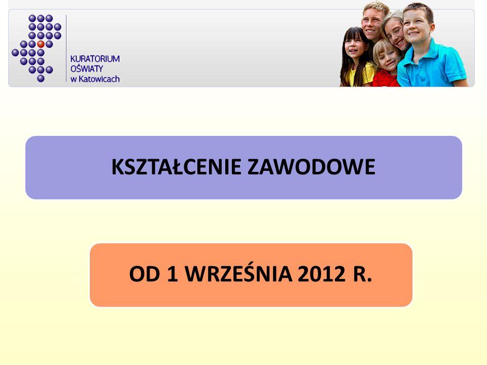 KSZTAŁCENIE ZAWODOWE OD 1 WRZEŚNIA 2012 R.