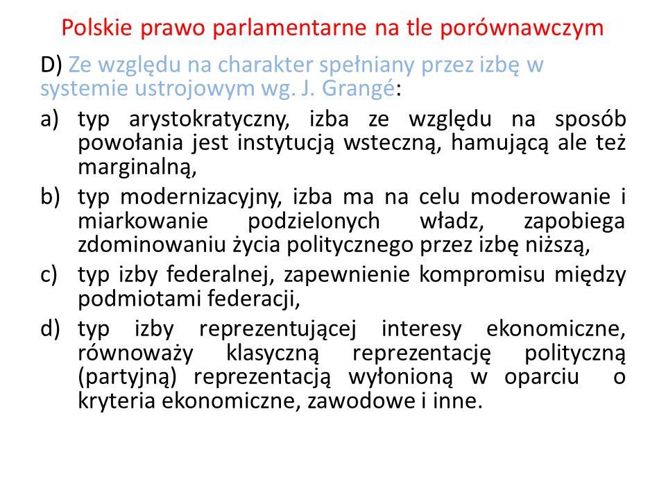 Polskie prawo parlamentarne na tle porównawczym D) Ze względu na charakter spełniany przez izbę w systemie ustrojowym wg. J. Grangé: a)typ arystokraty
